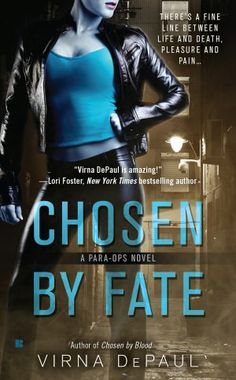 Available at B Chosen by Fate (Para-Ops Series #2) by Virna DePaul