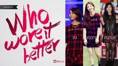 Who Wore It Better: IU vs. Suzy vs. Eunji   http://www.allkpop.com/article/2014/09/who-wore-it-better-iu-vs-suzy-vs-eunji
