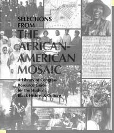 African American Mosaic -- Library of Congress (Colonization, Abolition, Migration, WPA)