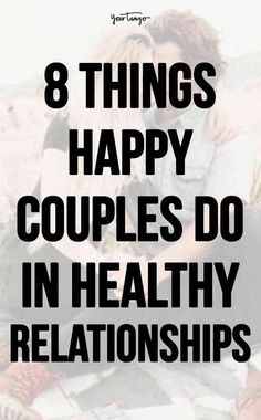 Healthy relationships take work. From giving compliments to apologizing, here are the things happy couples do to make sure their relationship thrives.