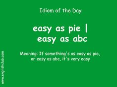 Writing on any topic is easy as pie for me😆😉 English Idioms, English Phrases, Learn English Words, English Lessons, English English, Slang Phrases, Idioms And Phrases, Grammar And Vocabulary, English Vocabulary Words