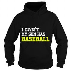 I Can't My Son Has Baseball T-shirt Fun Sports Saying Quote LIMITED TIME ONLY. ORDER NOW if you like, Item Not Sold Anywhere Else. Amazing for you or gift for your family members and your friends. Thank you! #having #shirts $tee