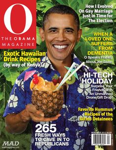 """""""Oh, no, I mean, obviously. This is just pineapple juice. Well, there's no outside drinks..."""" Script from Forgetting Sarah Marshall, Obama on the Cover of """"O: The Obama Magazine"""""""