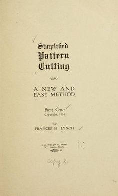 Simplified pattern cutting; a new and easy method. Published 1918