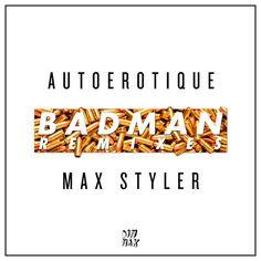 Autoerotique & Max Styler – Badman