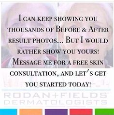 I would love to help you on your road to a Rodan + Fields before & after photo. I would love to tell your more about these wonderful product. We have four regimens to help with aging, redness, dark spots, and acne. I personally use these products and believe in them whole heartedly. Please message me and/or visit my website for more information. kellycollier.myrandf.com. We offer a 60 day, money back guarantee. What do you have to lose?