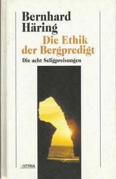 Die Ethik der Bergpredigt - Die acht Seligpreisungen von Bernhard Häring Religion, Cover, Books, Ebay, Faith, Politics, Libros, Book, Religious Education