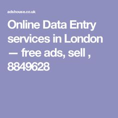 Online Data Entry services in London — free ads, sell , 8849628