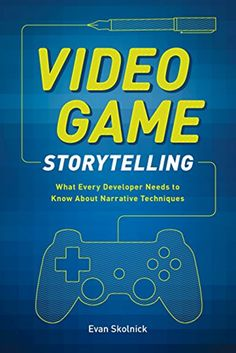 Video game storytelling : what every developer needs to know about narrative techniques / Evan Skolnick. Video Game Writer, Video Game Art, Video Games, Video Game Books, Storytelling Books, Storytelling Techniques, Digital Storytelling, Guitar Hero, Game Tester Jobs