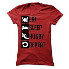 Eat, Sleep, RUGBY and Repeat t shirts - #shirts for tv fanatics #awesome hoodie. PURCHASE NOW => https://www.sunfrog.com/Sports/Eat-Sleep-RUGBY-and-Repeat--Limited-Edition-Ladies.html?68278