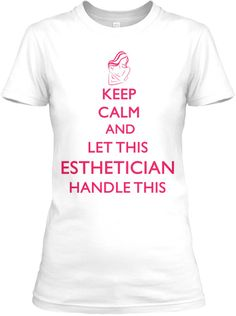 Esthetician Tee Shirt , WILL SELL OUT!!! | Teespring