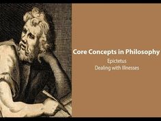 Philosophy Core Concepts: Epictetus on Dealing with Illness This video focuses on book 3 of Epictetus' Discourses, specifically on his discussion about how a Stoic ought to understand and act towards illnesses of the body. By: Gregory B. Sadler.Support Gregory B. Sadler on Patreon