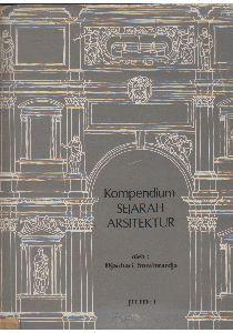 Detail Buku Kompendium Sejarah Arsitektur (Jilid 1) Oleh Djauhari Sumintardja