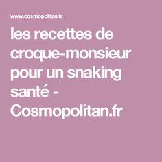 les recettes de croque-monsieur pour un snaking santé - Cosmopolitan.fr