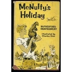 McNulty's Holiday by Rutherford George Montfomery 1963  Cute cover art
