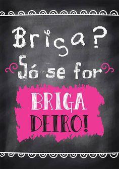 Poster Quadro Negro p/ Cozinha - Só se for Brigadeiro! Lettering Tutorial, Hand Lettering, Good Vibes, Sentences, Wise Words, Haha, Poems, Funny Memes, Wisdom