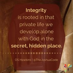 Proverbs 10:9 He who walks with integrity walks securely, but he who perverts his ways will become known.