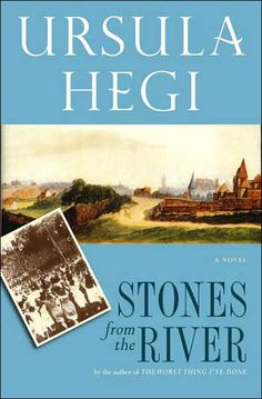 Stones from the River...love the story, the setting, the characters...