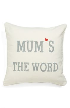 Mothers Day Gift, Mothers Day. 'Mum's the Word' Pillow available at #Nordstrom