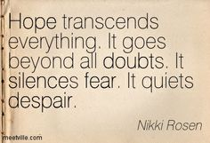 Hope Despair Quotes | ... quiets despair. doubt, fear, despair, silence, hope. Meetville Quotes