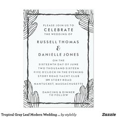 Tropical Gray Leaf Modern Wedding Invitation Modern and clean wedding invitation design featuring a charcoal gray and white leaf design. All text is fully customizable. To further customize the design - choose the customize it button where you can change font style, size and ink color. The reverse side of invitation is matching gray design, however it can be changed to white or any color of your choice.