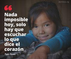 Nada imposible hoy, solo hay que escuchar lo que dice el corazón @PadreDamianVoz