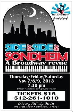 Lakeway Players fall musical, 'Side by Side by Sondheim'.You will love the music! The performance dates are Thursday, Friday and Saturday, November 7th, 8th and 9th staring at 7:30. Doors open at 6:30. BYOB, setups provided. Tickets only $15 from the Activity Center, call 512 261-1010