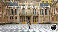 That's right lords and ladies! We are in Versailles! The palace with immaculate architecture, walls encrusted with gold, black and white checkered floors, and ornate gardens spanning the grounds — …