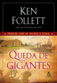 Queda de Gigantes - Ken Follett