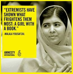 Mala Yousafzai.... youngest recipient of the Nobel Peace Prize.   Advocate for freedom of girls to be educated.   Look up her amazing story!