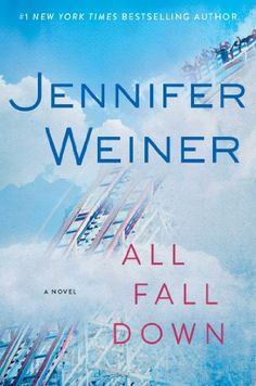 All Fall Down: A Novel by Jennifer Weiner http://www.amazon.com/dp/145161778X/ref=cm_sw_r_pi_dp_Qf3Ntb0CMBQNSKDE