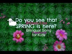 """(Bilingual) Spring Song """"Do you see that spring is here"""", for kids"""