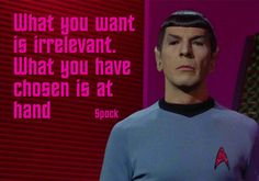What you have chosen is at hand! ~Spock