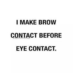 I make brow contact before eye contact! #eyebrows #esthetician