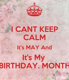 May Month Quotes, May Quotes, Tumblr Quotes, May Birthday, Very Happy Birthday, Birthday Month, Birthday Board, Friend Birthday Quotes, Birthday Wishes Messages