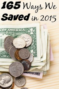 YES! We Found 165 Ways to Save Money in 2015 - Check out the 165 ways we saved money in 2015 and see which ones you to use to save money this year!
