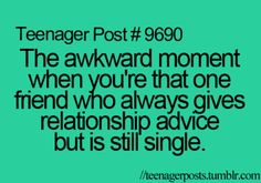 Teenager post about relationship advice is too truel Teenager Posts Crushes, Teenager Quotes, Teen Quotes, Funny Quotes, Funny Memes, Jokes, Funny Teenager Posts, Hilarious, True Memes