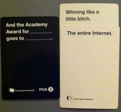 Cards Against Humanity nails it. Cards Against Humanity nails it. Funniest Cards Against Humanity, Funny Images, Funny Pictures, All Meme, Stupid Memes, Morning Humor, Funny Cards, Just For Laughs, Really Funny