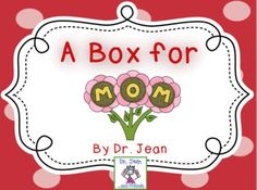 A Box for Mommy... Mother's Day pack for Mother's Day by Dr. Jean