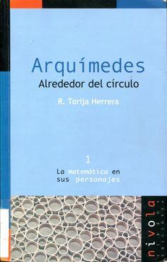 Arquímedes : alrededor del círculo / R. Torija Herrera.--      Madrid : Nivola, 1999. Localización en la Biblioteca de la ULL: http://absysnetweb.bbtk.ull.es/cgi-bin/abnetopac01?TITN=185484