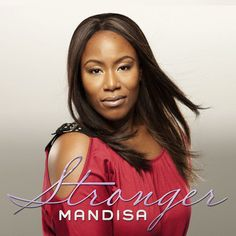 Stronger is one my favorite songs! Mandisa Is great too!