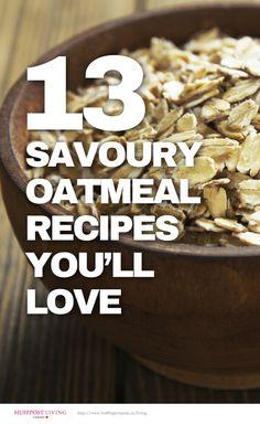 13 Savoury Oatmeal Recipes You'll Love