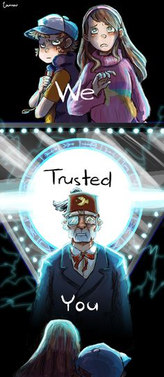 This is too sad. Sure dipper is right trust no one but your mind. Dark Disney Art, Disney Magic, Reverse Falls, Trust No One, Billdip, Disney Shows, Autumn Art, Star Vs The Forces, Kids Shows