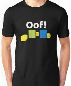 bc01bb11ff6a Roblox Oof! Gaming Noob Unisex T-Shirt Roblox Oof