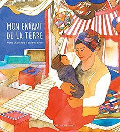 Amazon.fr - Mon enfant de la terre - France Quatromme - Livres