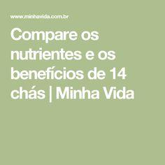 Compare os nutrientes e os benefícios de 14 chás   Minha Vida