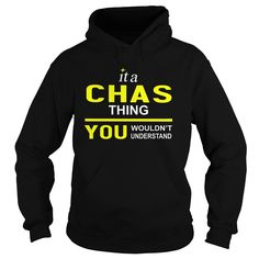 TeeForChas Chas Thing New Cool Chas Name Shirt If you are Chas or loves one Then this shirt is for you Cheers