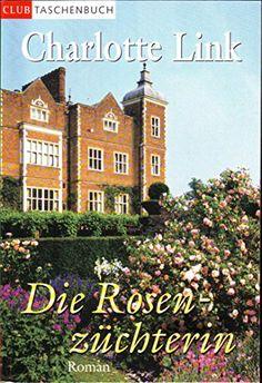 Die Rosenzüchterin - Roman von Charlotte Link https://www.amazon.de/dp/B01HDZDJS4/ref=cm_sw_r_pi_dp_x_LuBQxbCBE29KS
