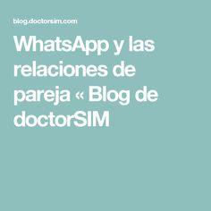 WhatsApp y las relaciones de pareja « Blog de doctorSIM