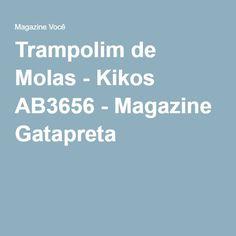 Trampolim de Molas - Kikos AB3656 - Magazine Gatapreta
